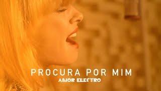 Amor Electro - Procura Por Mim