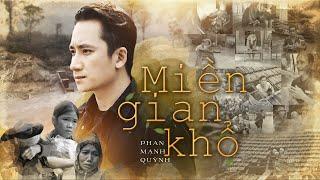 Miền Gian Khổ | Phan Mạnh Quỳnh | Official Music Video