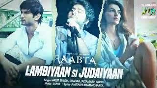 Arijit Singh : Lambiyaan Si Judaiyaan With Lyrics | Raabta | Sushant Rajput, Kriti Sanon |