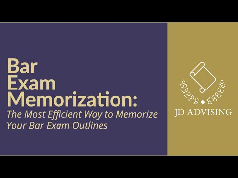 Bar Exam Memorization: The Most Efficient Way to Memorize Your Bar Exam Outlines