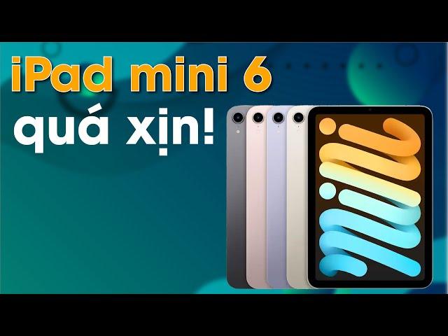 iPad mini 6: Giá tốt, chất lượng còn tốt hơn!