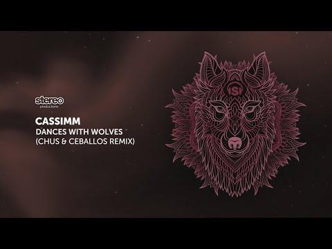 CASSIMM - Dances With Wolves - Chus & Ceballos Remix