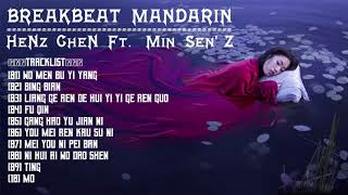 DJ BREAKBEAT MANDARIN 2018 (( HeNz CheN Ft. Min Sen'Z ))