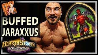JARAXXUS GETS BUFFED! - Hearthstone Battlegrounds