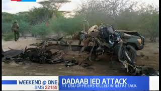 11 GSU officers killed in an IED attack in Dadaab