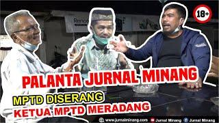 MPTD DISERANG, KETUA MPTD MERADANG! - Palanta Jurnal Minang