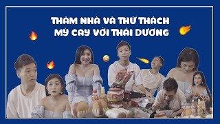 """Thăm Nhà và """"Thử Thách"""" Ăn Mỳ Cay siêu cấp với Thái Dương"""