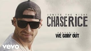 Chase Rice - We Goin' Out (Audio)