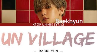 Baekhyun (백현) – UN Village (Color Coded Lyrics Han/Rom/Eng/가사)