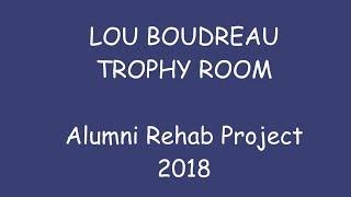 TTHS Lou Boudreau Sr. Trophy Room Alumni Rehab Project - 6 Minutes