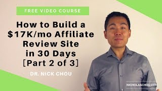 [Video Course] How to Build a $17K/month Affiliate Review Site in 30 Days - Part 2 of 3