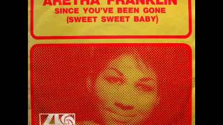 "Aretha Franklin - Since You've Been Gone (Sweet Sweet Baby) / Ain't No Way - 7"" France - 1968"