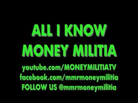 MONEY MILITIA - ALL I KNOW