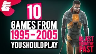 10 Games from 1995 to 2005 You Should Play - Blast From The Past