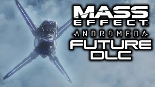 MASS EFFECT ANDROMEDA: Possible DLC Reference and Speculation! (Another Ark Coming Soon?)