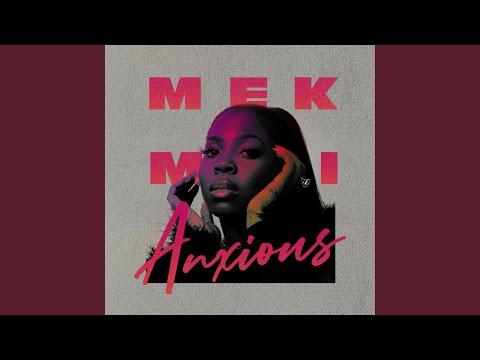 Mek Mi Anxious