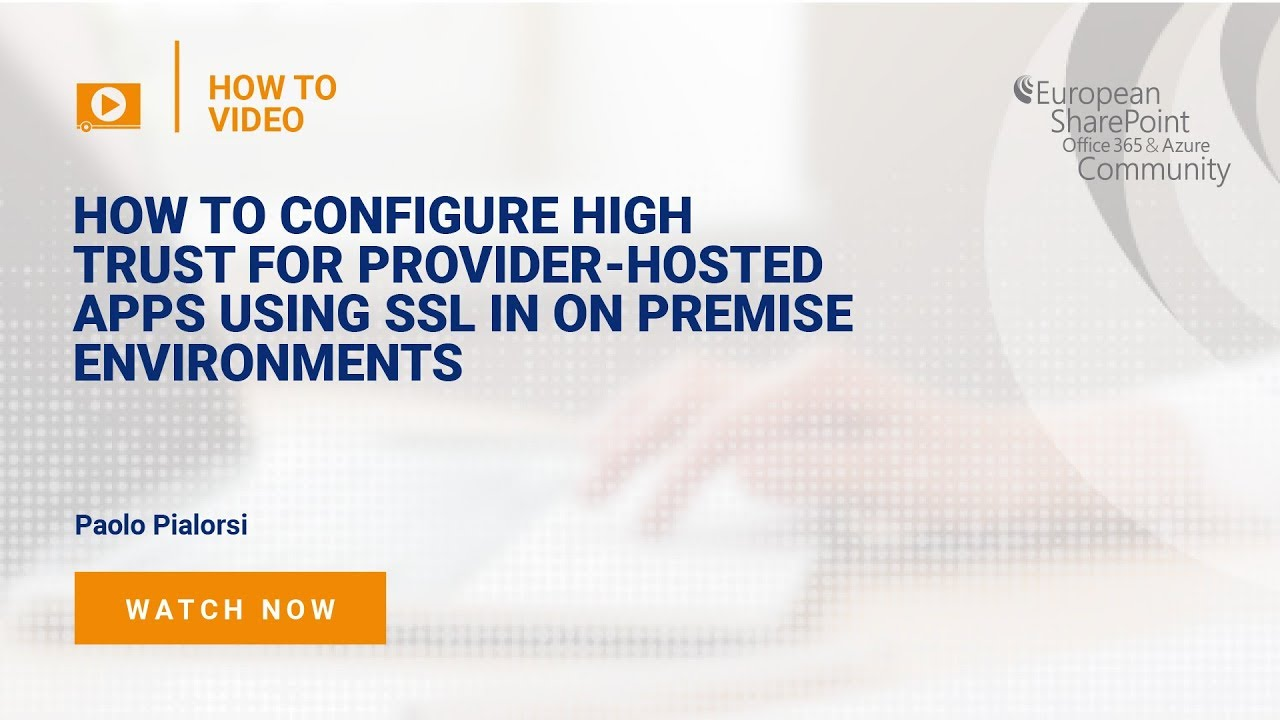 How to Configure High Trust for Provider-hosted Apps using SSL in On Premise Environments