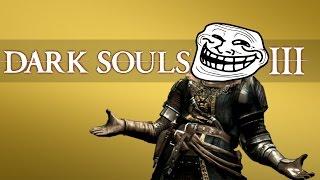 Dark Souls 3 - Top Ten Trolls! (4)