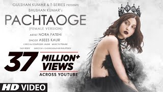 Pachtaoge (Female Version) | Nora Fatehi | Asees Kaur | Jaani | B Praak | Rajitdev | Bhushan Kumar - Download this Video in MP3, M4A, WEBM, MP4, 3GP