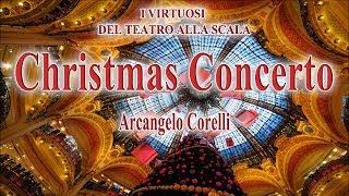 Christmas Concerto: Arcangelo Corelli (I Virtuosi del Teatro alla Scala)   Classical Music