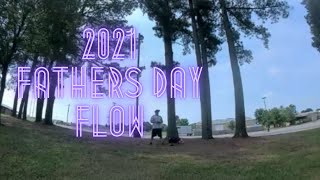 2021 Fathers Day Flow! FPV flights to celebrate fathers day!