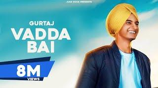 Vadda Bai : Gurtaj (Official Song) San B | Latest Punjabi Songs | Juke Dock