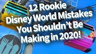 12 Rookie Mistakes You Should NOT Be Making In Disney World In 2020!