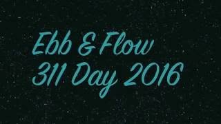 Ebb & Flow: Tribute to 311 (311 Day 2016)
