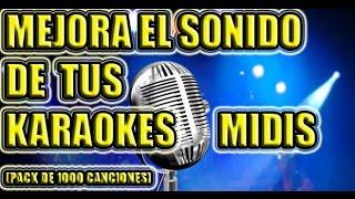 Mejorar La Calidad Y Sonido De Tus Karaokes (MIDI)(VanBasco Karaoke Player) [PACK DE 1000 CANCIONES]