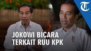 Jokowi Angkat Bicara terkait RUU KPK: Kita Jaga Agar KPK Tetap Lebih Kuat