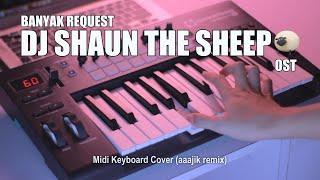 Banyak Request DJ Shaun The Sheep Tik Tok Remix Terbaru 2020...