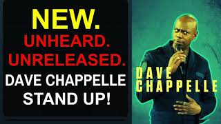 UNRELEASED DAVE CHAPPELLE STAND UP!!