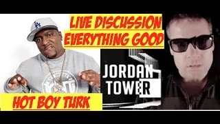 Hot Boy Turk and Jordan Tower Talk Everything Out Live, Everything is Good [NO Problems]