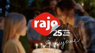 RAJO - 25 rokov u vás doma / TV spot/
