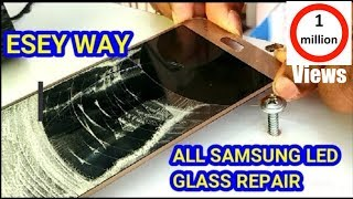 Samsung All Led Dispaly Glass Repair Esey Way