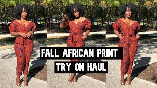 🔥AFRICAN PRINT FALL CLOTHING TRY ON HAUL 🔥( 2019)
