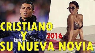 CRISTIANO RONALDO Y SU NUEVA NOVIA 2016