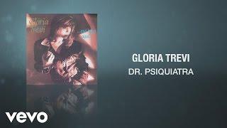 Gloria Trevi - Dr. Psiquiatra (Cover Audio)