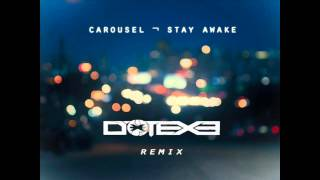 Carousel - Stay Awake (DotEXE Remix) [Free Download]