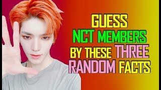 [KPOP GAME] GUESS NCT MEMBERS BY THESE 3 RANDOM FACTS