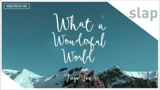 Tiago Iorc - What A Wonderful World (Cover) (Audio)