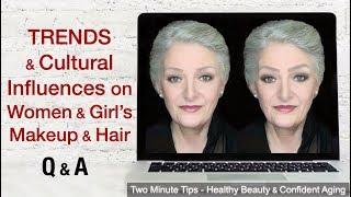 How Trends & Culture Influence Women's & Girl's Makeup & Hair - Q&A