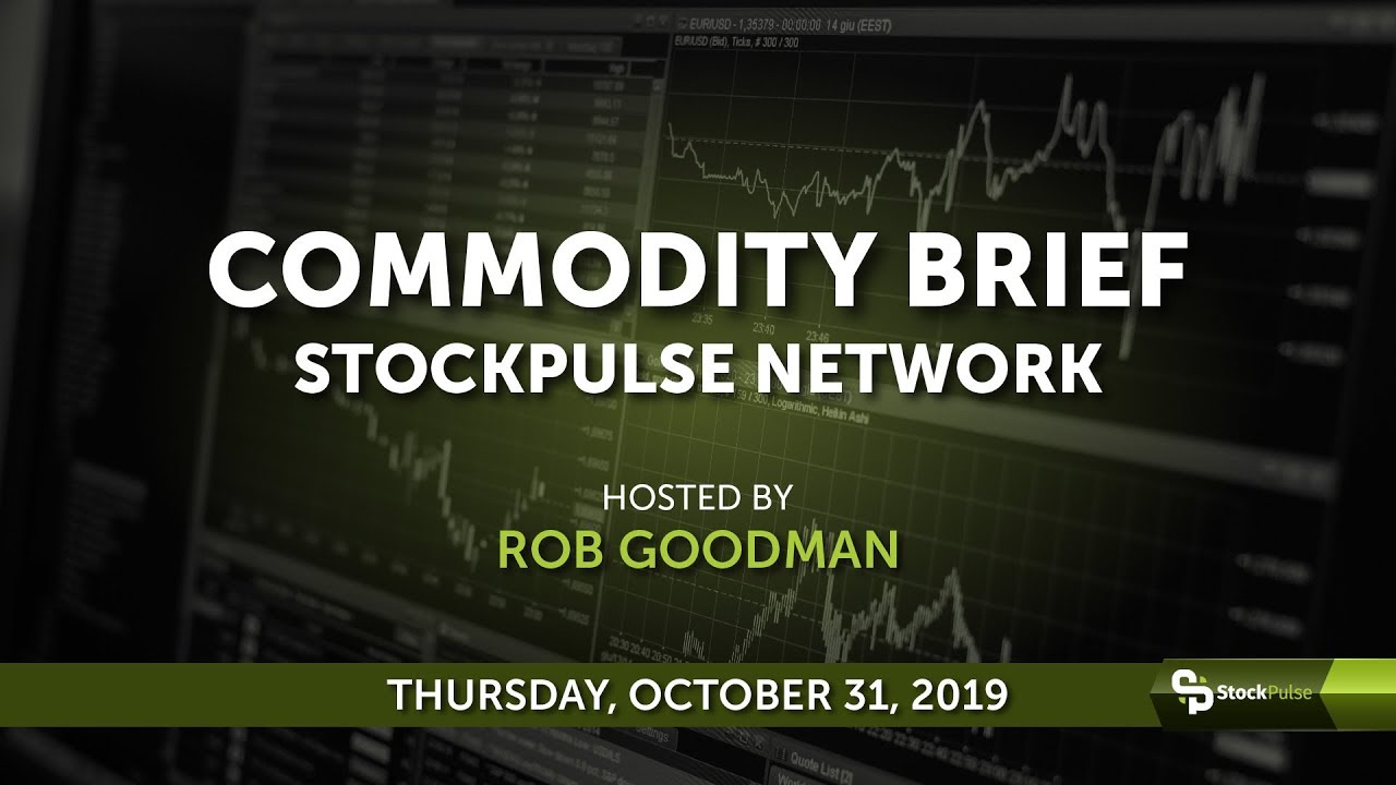 StockPulse Commodity Brief: Thursday, October 31, 2019