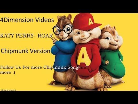 Katy Perry - ROAR [Chipmunk Version] HQ