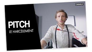 #18 Le harcèlement - PITCH - CANAL+