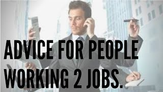 ADVICE for people working 2 jobs. How to strategically level up.