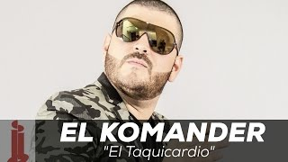 EL KOMANDER - EL TAQUICARDIO - BANDA - (VIDEO LYRICS)