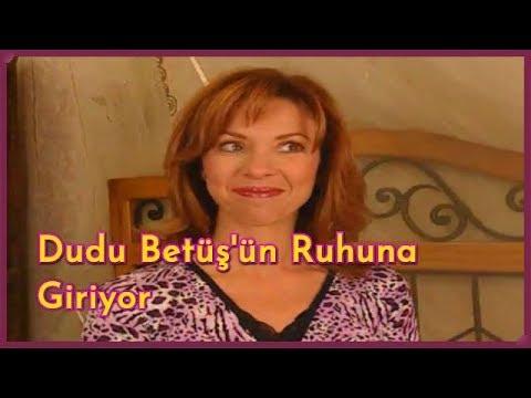 Dudu, Betüş'ün Ruhuna Giriyor - Sihirli Annem