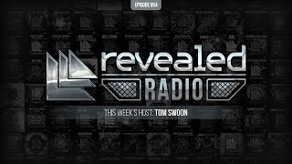 Revealed Radio 054 - Hosted by Tom Swoon