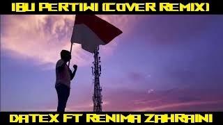Download lagu Ibu Pertiwi Datex Ft Renima Zahraini Remix Mp3